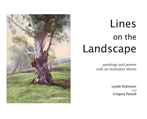 Compare Textbook Prices for Lines on the Landscape: Paintings and Poems with an Australian Theme  ISBN 9780645268812 by Robinson, Lynda,Pastoll, Gregory