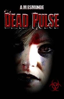 Dead Pulse by [A. M. Esmonde]