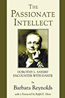 The Passionate Intellect: Dorothy L. Sayers' Encounter with Dante