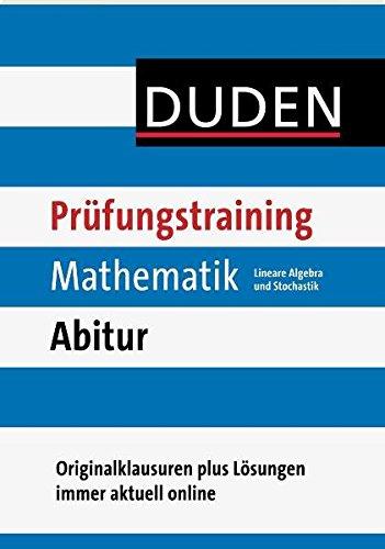 Duden Prüfungstraining Mathematik Abitur. Lineare Algebra und Stochastik: Originalklausuren plus Lösungen immer aktuell online