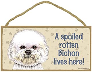 SJT ENTERPRISES, INC. A Spoiled Rotten Bichon Lives here Wood Sign Plaque 5