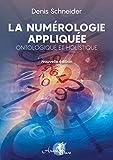 La Numérologie appliquée - Ontologique et Holistique - Arcana Sacra - 12/07/2018