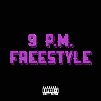 9 P.M. Freestyle
