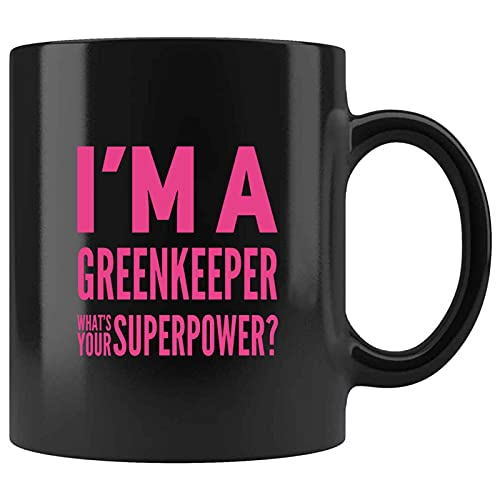Funny IMA GREENKEEPER WOTE SUPERPOWER Present For Birthday,Anniversary,Armed Forces Day 11 Oz Black Coffee Mug