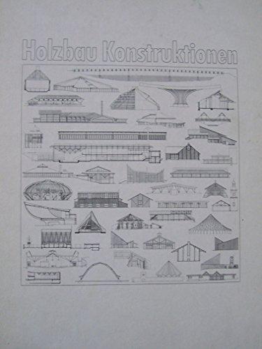 Holzbau-Konstruktionen - Dachtragwerke, Hallen, Brücken