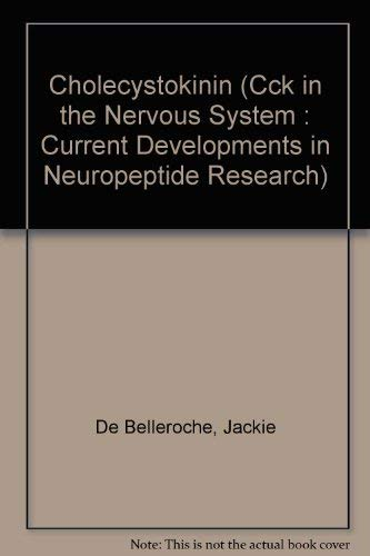 Cholecystokinin (CCK IN THE NERVOUS SYSTEM : CURRENT DEVELOPMENTS IN NEUROPEPTIDE RESEARCH)