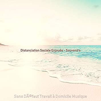Distanciation Sociale Enjouée - Souvenirs