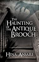 The Haunting of the Antique Brooch