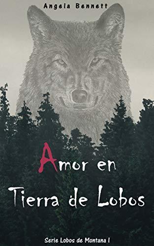 Amor en Tierra de Lobos (Lobos de Montana nº 1) eBook: Bennett, Angela: Amazon.es: Tienda Kindle