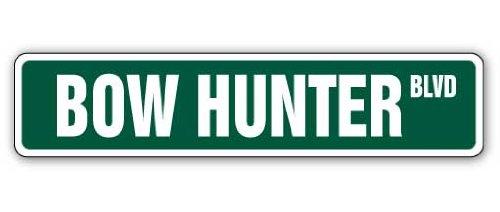"BOW HUNTER Street Sign arrow hunt hunting animal crossbow | Indoor/Outdoor | 18"" Wide Plastic Sign"