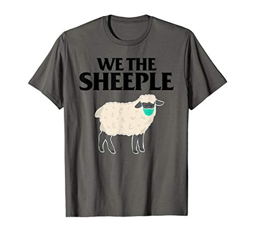 We the Sheeple funny Anti-mask sheep with face mask T-Shirt