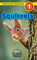 Squirrels: Animals That Make a Difference! (Engaging Readers, Level 1)