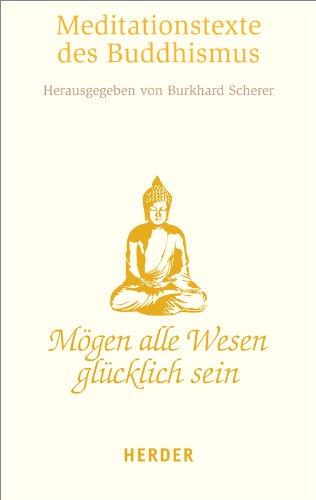 Mögen alle Wesen glücklich sein: Die schönsten Meditationstexte des Buddhismus (HERDER spektrum)