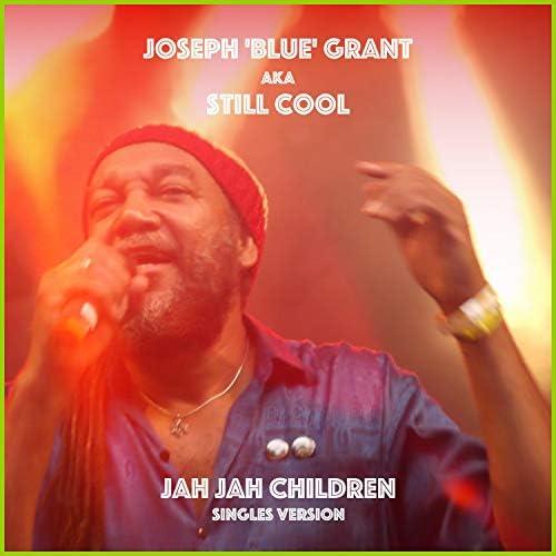 Joseph Blue Grant Aka Still Cool