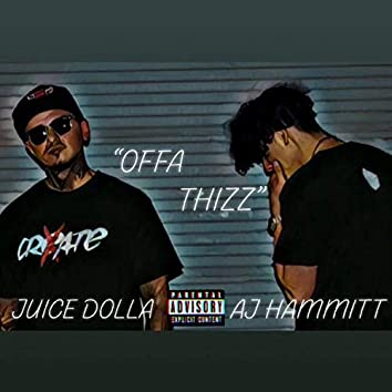 Offa Thizz (feat. AJ Hammitt)