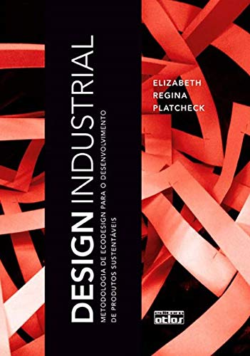 Design Industrial: Metodologia De Ecodesign Para O Desenvolvimento De Produtos Sustentáveis