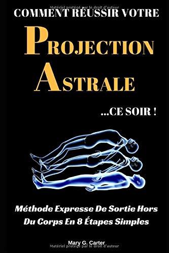 Comment Réussir Votre Projection Astrale Ce Soir