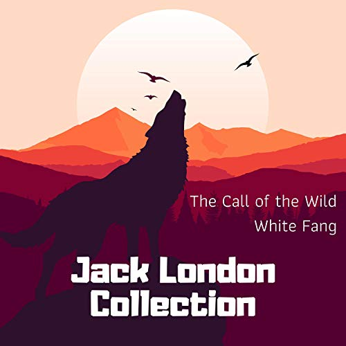 Jack London Collection: The Call of the Wild, White Fang Titelbild