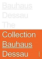 Bauhaus Dessau: The Collections