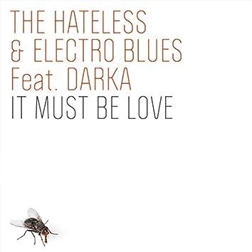 It Must Be Love (feat. Darka)