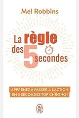 La règle des 5 secondes: Apprenez à passer à l'action en 5 secondes top chrono ! (Développement personnel) (French Edition) Pocket Book