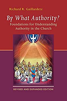 By What Authority?  Foundations for Understanding Authority in the Church