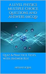 A Level Physics MCQs - Physics Quiz - MCQs Questions Answers