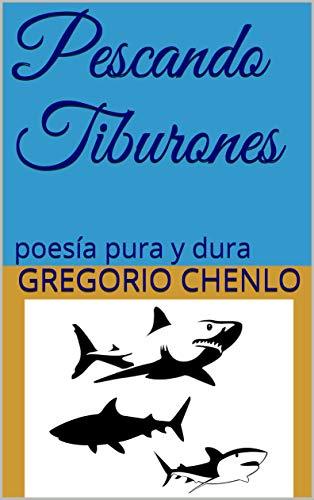 Pescando Tiburones: poesía pura y dura