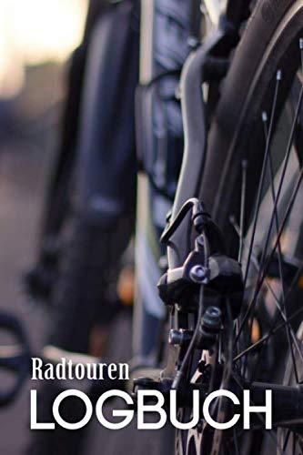 Radtouren Logbuch: Fahrrad Tourenbuch: Sorgfältig gestalteter Notizbuch für schnelle, individuelle Einträge von Radtouren und Informationen zu deiner ... handliche Begleiter für den Fahrrad Ausflug.