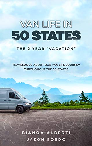 Van Life in 50 States: The 2 Year Vacation