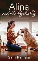 Alina and Her Psychic Dog