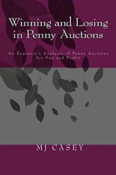 Winning and Losing in Penny Auctions  An Engineer s Analysis of Penny Auctions for Fun and Profit