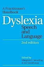 Dyslexia, Speech and Language: A Practitioner's Handbook (Dyslexia Series (Whurr))