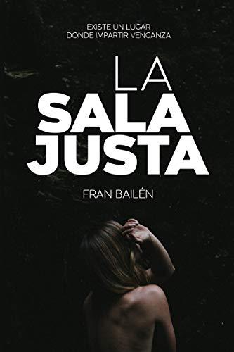 La Sala Justa de Fran Bailén