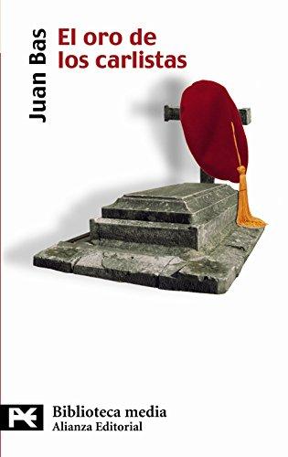 El oro de los carlistas (El libro de bolsillo - Bibliotecas temáticas - Biblioteca media)