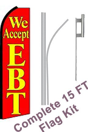 """NEOPlex -""""We Accept EBT"""" Complete Flag Kit - Includes 12' Swooper Feather Business Flag with 15-Foot Anodized Aluminum Flagpole and Ground Spike"""