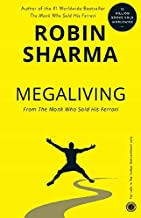 MegaLiving: 30 Days To A Perfect Life: From the Monk Who Sold His Ferrari