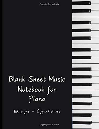 Blank Sheet Music Notebook for Piano: Composition Notebook - Musician's Manuscript Book - Staff Paper - 120 pages - 6 grand staves - 12 staves