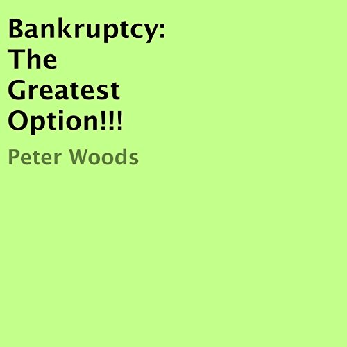 Bankruptcy: The Greatest Option!!! audiobook cover art