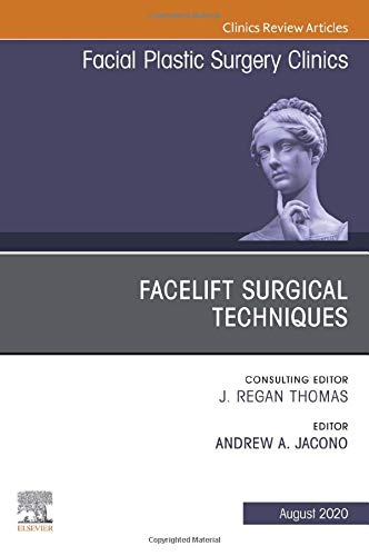 Facelift Surgical Techniques , An Issue of Facial Plastic Surgery Clinics of North America (Volume 28-3) (The Clinics: Surgery, Volume 28-3)