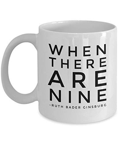 Lplpol Ruth Bader Ginsburg RBG Kaffee Tee Tasse Anwälte Geschenk When There are Nine Supreme Court Justice Feminist Geschenk Anwalt Schule Student Geschenk Geschenk für Anwälte