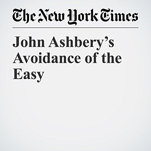 John Ashbery's Avoidance of the Easy copertina