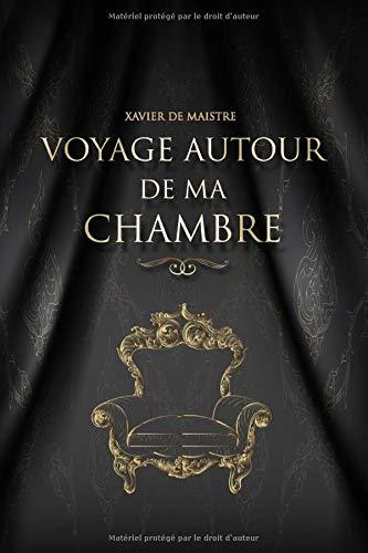 Voyage autour de ma chambre – Xavier de Maistre: Édition illustrée | 80 pages Format 15,24 cm x 22,86 cm