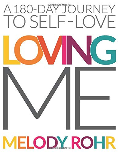 Loving Me: A 180-Day Journey to Self-Love (The 180-Day Journey Series)