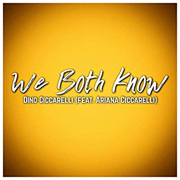 We Both Know (feat. Ariana Ciccarelli)