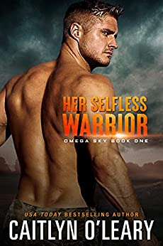 Her Selfless Warrior (Omega Sky Book 1) by [Caitlyn O'Leary]