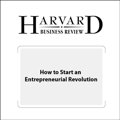 How to Start an Entrepreneurial Revolution (Harvard Business Review) audiobook cover art