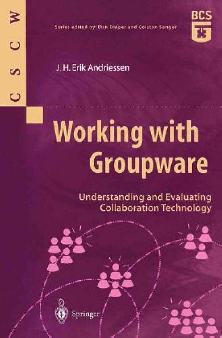 シビックテロリストベルWorking with Groupware: Understanding and Evaluating Collaboration Technology (Computer Supported Cooperative Work)