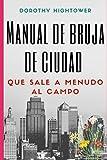 MANUAL DE BRUJA DE CIUDAD QUE SALE A MENUDO AL CAMPO