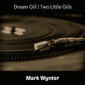 Dream Girl / Two Little Girls